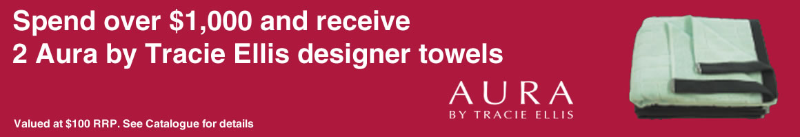 Spend over $1000 and get 2 AURA by Tracie Ellis designer towels. See catalogue for details